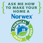 Ask me How to Make your Home a Chemical-Free Zone