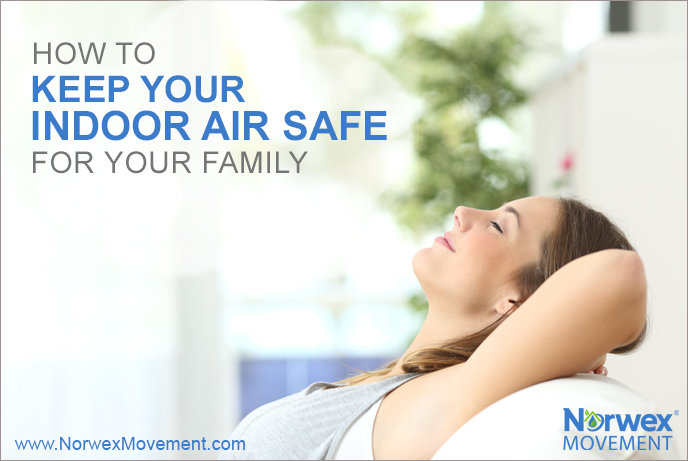 How to Keep Your Indoor Air Safe for Your Family
