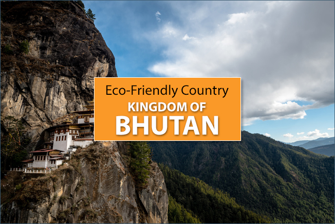 Putting the Earth First in the Tiny Kingdom of Bhutan