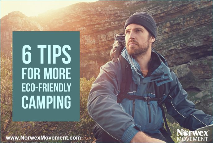 6 Tips for More Eco-Friendly Camping