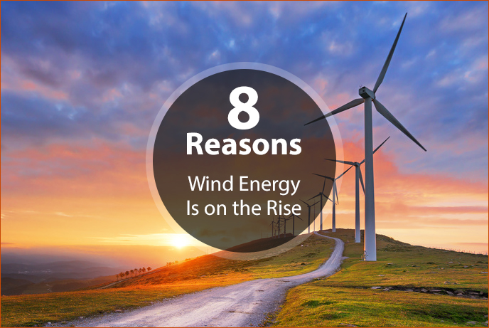 Not Just a Lot of Air: 8 Reasons Wind Energy Is on the Rise