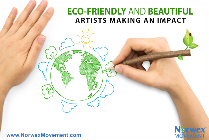 Eco-Friendly and Beautiful—Artists Making an Impact