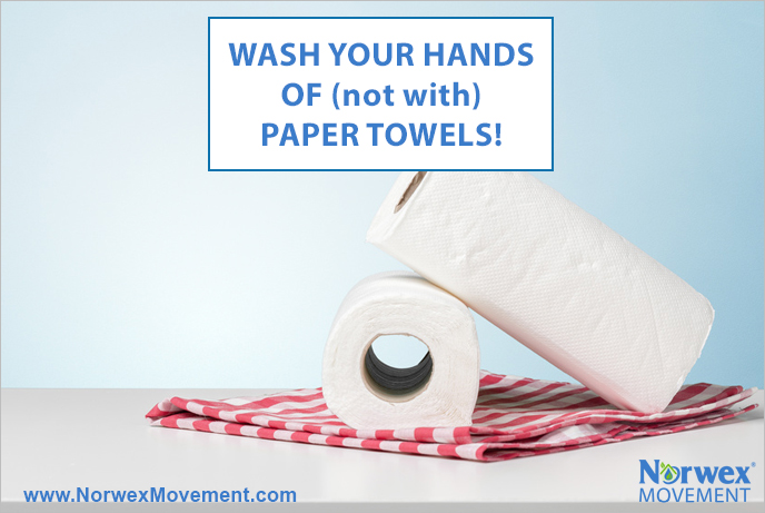 Wash Your Hands OF (not with) Paper Towels!