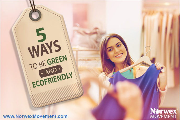 5 Ways To Be Green AND Fashionable