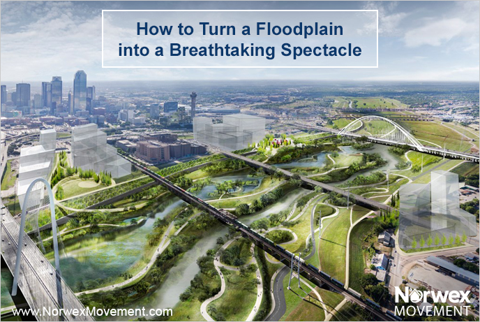 How to Turn a Floodplain into a Breathtaking Spectacle