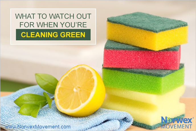 What to Watch Out for When You're Cleaning Green