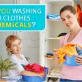 Are you washing your clothes in chemicals