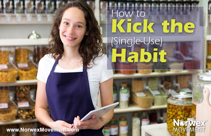 How to Kick the Single Use Habit