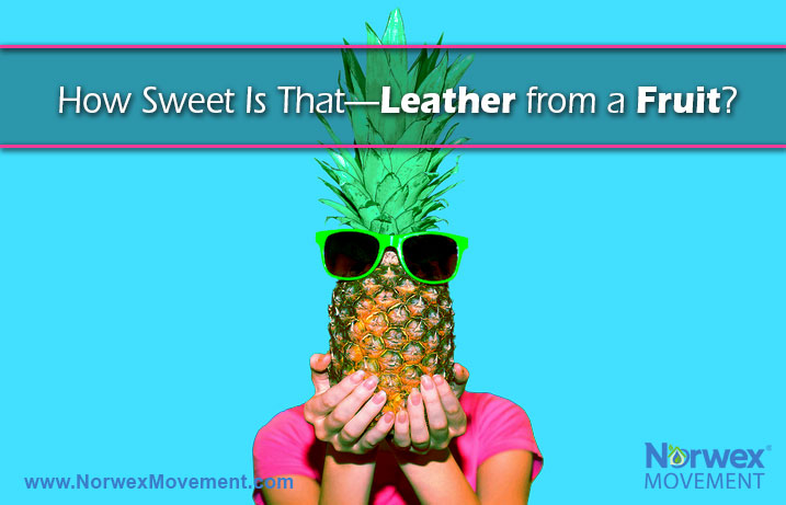 How Sweet Is That—Leather from a Fruit