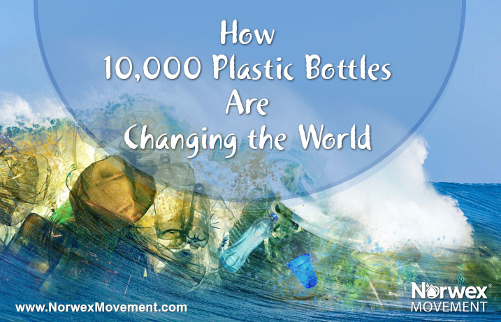 How 10,000 Plastic Bottles Are Changing the World