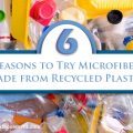 6 Reasons to Try Microfiber Made from Recycled Plastic