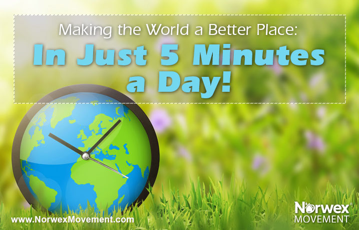 Making the World a Better Place: In Just 5 Minutes a Day!