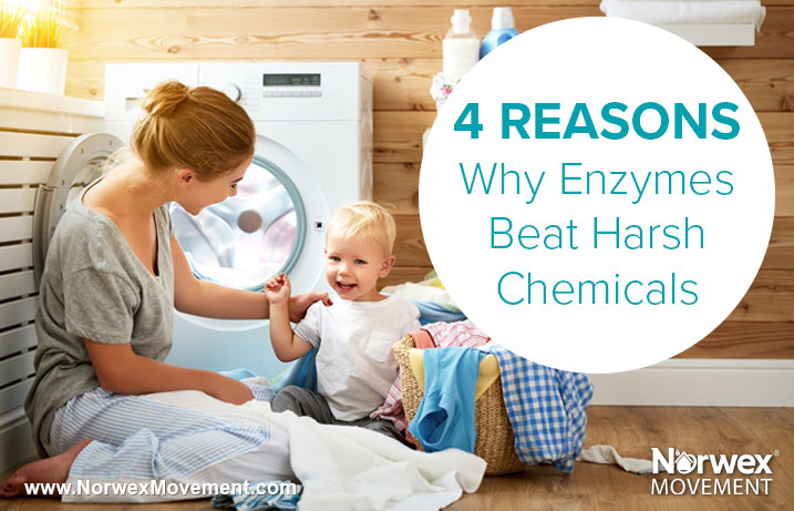 4 Reasons Why Enzymes Beat Harsh Chemicals