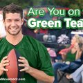 Are You on the Green Team?
