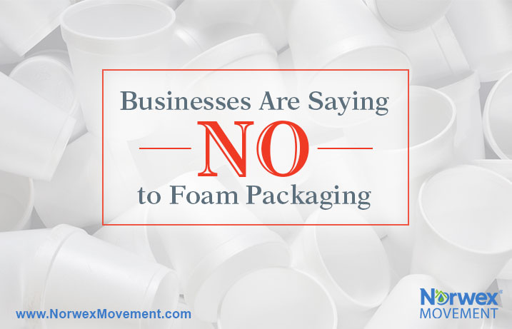 Businesses Are Saying NO to Foam Packaging