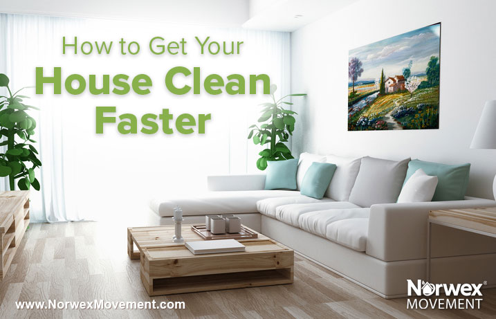 How to Get Your House Clean Faster