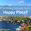 What Makes Norway Such a Happy Place?