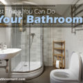 The Best Thing You Can Do to Your Bathroom