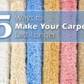 5 Ways to Make Your Carpet Last Longer