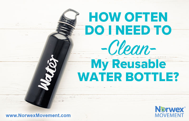 How Often Do I Need to Clean My Reusable Water Bottle?