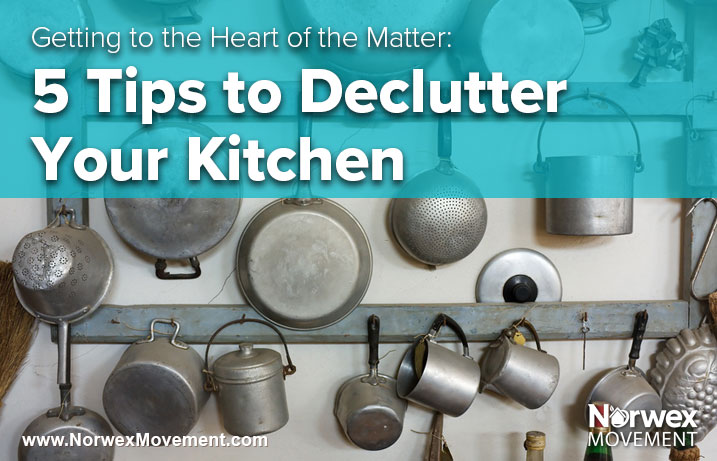 Getting to the Heart of the Matter: 5 Tips to Declutter Your Kitchen