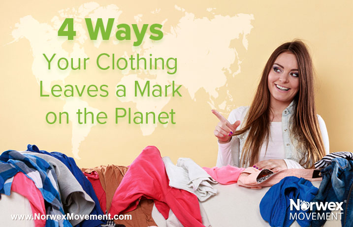 4 Ways Your Clothing Leaves a Mark on the Planet
