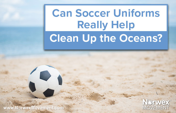 Can Soccer Uniforms Really Help Clean Up the Oceans?
