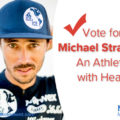 Vote for Michael Strasser: An Athlete with Heart