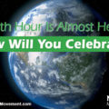 Earth Hour Is Almost Here: How Will You Celebrate?