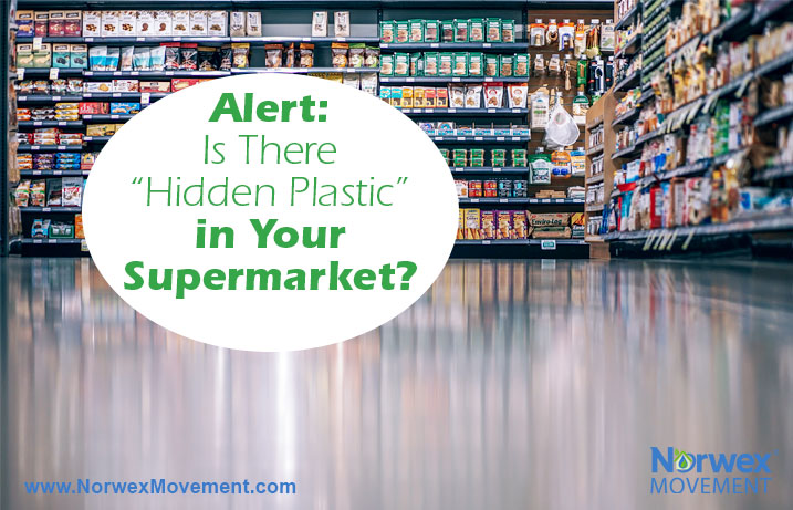 "Alert: Is There ""Hidden Plastic"" in Your Supermarket?"