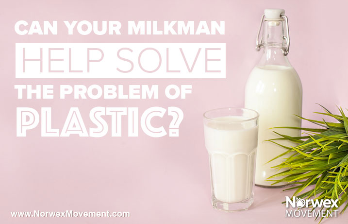 Can Your Milkman Help Solve the Problem of Plastic?