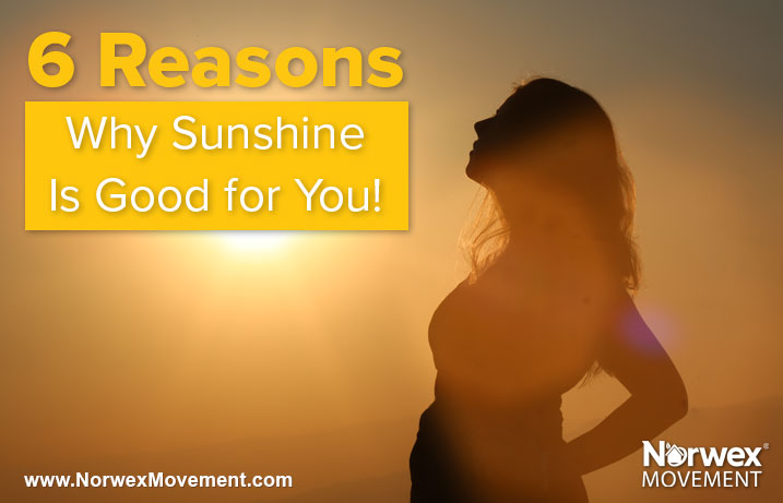 6 Reasons Why Sunshine Is Good for You!